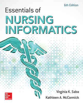 Essentials of Nursing Informatics, 6th Edition - Saba, Virginia K, Ed, N, and McCormick, Kathleen A