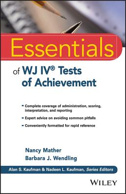 Essentials of Wj IV Tests of Achievement - Mather, Nancy, PH.D., and Wendling, Barbara J