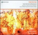 Estel De Mar: Llibre Vermall de Monserrat