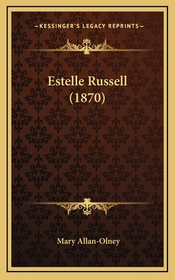 Estelle Russell (1870) - Allan-Olney, Mary