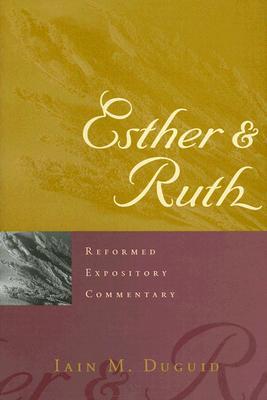 Esther and Ruth - Duguid, Iain M, Ph.D.