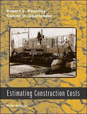 Estimating Construction Costs w/ CD-ROM - Peurifoy, Robert, and Oberlender, Garold