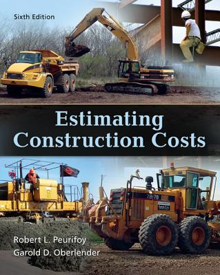 Estimating Construction Costs - Peurifoy, Robert L., and Oberlender, Garold D