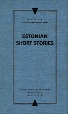 Estonian Short Stories - Poom, Ritva (Translated by), and Reddaway, Darlene (Editor), and Pruul, Kajar (Editor)