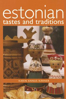 Estonian Tastes and Traditions - Karner, Karin Annus