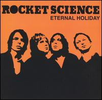 Eternal Holiday - Rocket Science