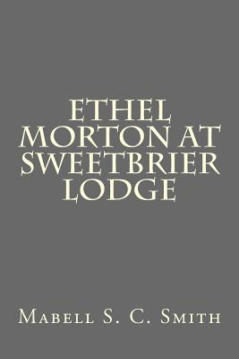 Ethel Morton at Sweetbrier Lodge - Smith, Mabell S C