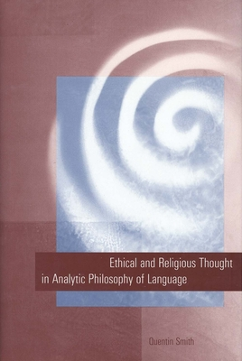 Ethical and Religious Thought in Analytic Philosophy of Language - Smith, Quentin