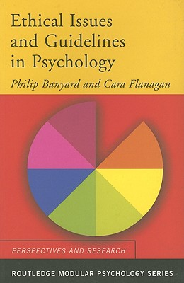 Ethical Issues and Guidelines in Psychology - Banyard, Philip