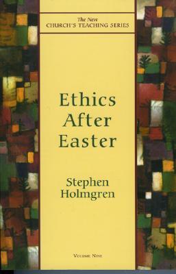 Ethics After Easter - Holmgren, Stephen
