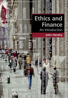 Ethics and Finance: An Introduction - Hendry, John