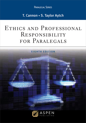 Ethics and Professional Responsibility for Paralegals - Cannon, Therese A, and Aytch, Sybil Taylor