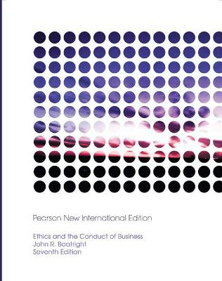 Ethics and the Conduct of Business - Boatright, John R.