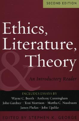 Ethics, Literature, and Theory: An Introductory Reader - Booth, Wayne C, and George, Stephen K (Editor), and Barlow, Dudley (Contributions by)