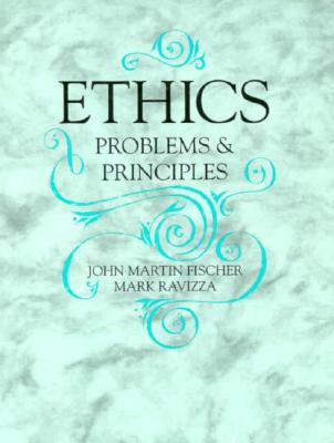 Ethics: Problems and Principles - Fischer, John Martin