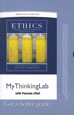 Ethics, Student Access Code Card: Theory and Practice - Thiroux, Jacques P, and Krasemann, Keith W