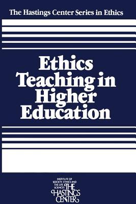 Ethics Teaching in Higher Education - Callahan, Daniel (Editor), and Bok, Sissela (Editor)