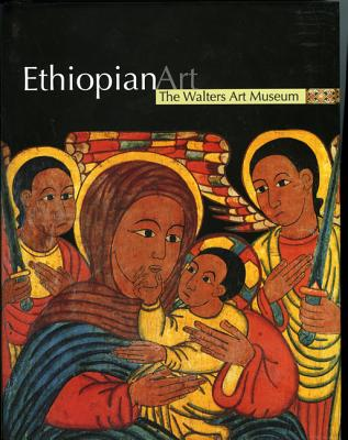 Ethiopian Art: The Walters Art Museum - Vikan, Gary (Foreword by), and Haile, Getatchew, and Mercier, Jacques