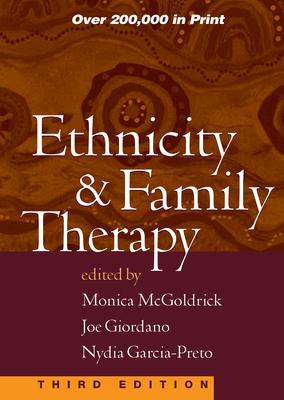 Ethnicity & Family Therapy - McGoldrick, Monica, Lcsw, PhD (Editor), and Garcia-Preto, Nydia (Editor), and Giordano, Joe, Msw (Editor)