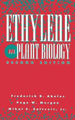 Ethylene in Plant Biology - Abeles, Frederick B