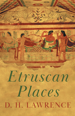 Etruscan Places - Lawrence, D H