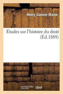 Etudes Sur L'Histoire Du Droit - Maine, Henry James Sumner, Sir