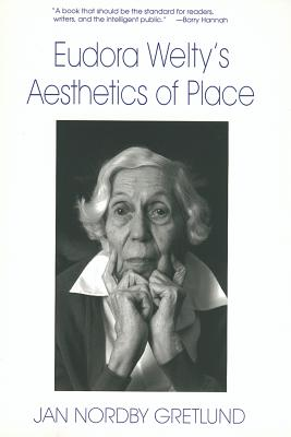 Eudora Welty's Aesthetics of Place - Gretlund, Jan Nordby