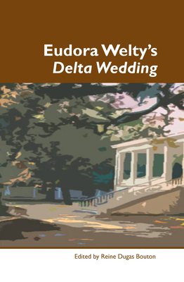 feminism and sexuality in eudora weltys delta wedding essay Fifty southern writers - download as word doc (doc) eudora welty (1909 after the wedding he divided his time between oxford and new york writing stories and.