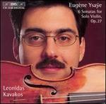 Eugène Ysaÿe: 6 Sonatas for Solo Violin, Op. 27