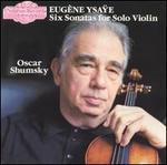 Eug�ne Ysa�e: 6 Sonatas for Solo Violin