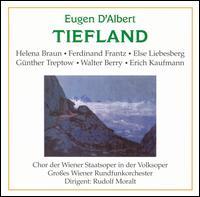 Eugen d'Albert: Tiefland - Elisabeth Fez (vocals); Else Liebesberg (vocals); Erich Kaufmann (vocals); Erich Majkut (vocals); Erika Feichtinger (vocals);...