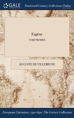 Eugene; Tome Premier - Villebrune, Auguste De
