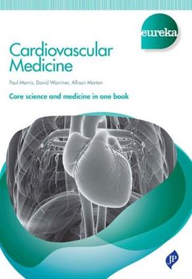 Eureka: Cardiovascular Medicine - Morris, Paul, and Warriner, David, and Morton, Allison