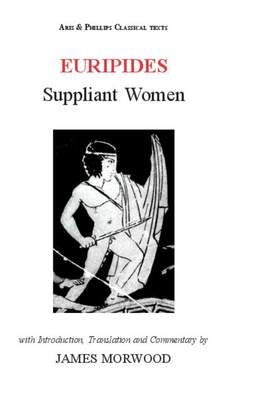 the moral values in suppliant women a book by euripides Posts about the suppliant women written by appear in the suppliant women, and euripides does not refer to up the idea of athens as the moral core of.