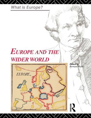 Europe and the Wider World - Waites, Bernard (Editor)