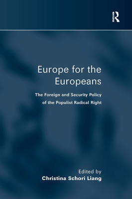 Europe for the Europeans: The Foreign and Security Policy of the Populist Radical Right - Liang, Christina Schori (Editor)