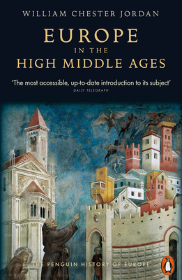 Europe in the High Middle Ages - Jordan, William Chester