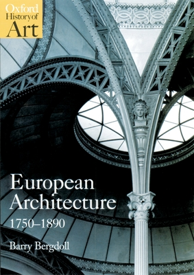 European Architecture, 1750-1890 - Bergdoll, Barry