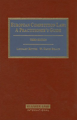European Competition Law: A Practitioner's Guide - Ritter, Lennart, and Braun, W David