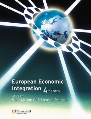 European Economic Integration - McDonald, Frank, Professor (Editor), and Dearden, Stephen (Editor)