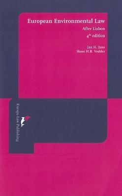 European Environmental Law: After Lisbon - Jans, J. H., and Vedder, H. H. B.