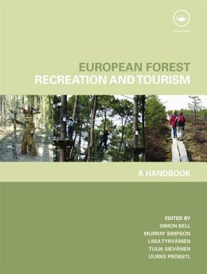 European Forest Recreation and Tourism: A Handbook - Bell, Simon (Editor), and Simpson, Murray (Editor)