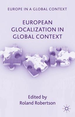 European Glocalization in Global Context - Robertson, R. (Editor)