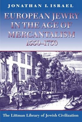 European Jewry in the Age of Mercantilism 1550-1750 - Israel, Jonathan I