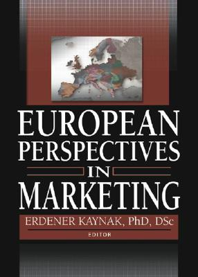 European Perspectives in Marketing - Kaynak, Erdener