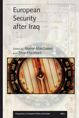 European Security After Iraq - Macqueen (Editor), and Flockhart, Trine (Editor)