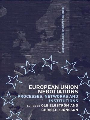 European Union Negotiations: Processes, Networks and Institutions - Elgstrom, Ole (Editor), and Jonsson, Christer (Editor)