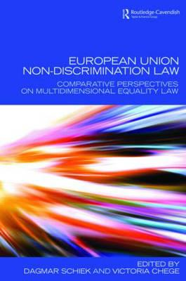 European Union Non-Discrimination Law: Comparative Perspectives on Multidimensional Equality Law - Dagmar, Schiek