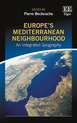 Europe'S Mediterranean Neighbourhood: An Integrated Geography - Beckouche, Pierre (Editor)