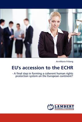 Eu's Accession to the Echr - Friberg, Annmarie